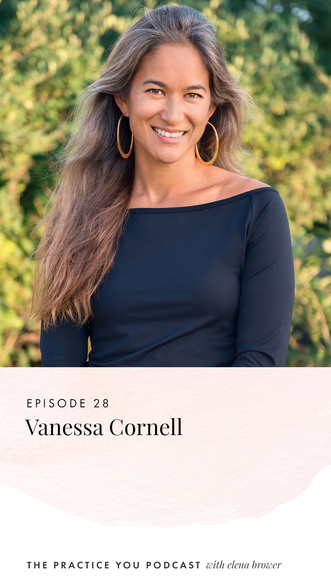 Episode 28: Vanessa Cornell on the Practice You Podcast with Elena Brower