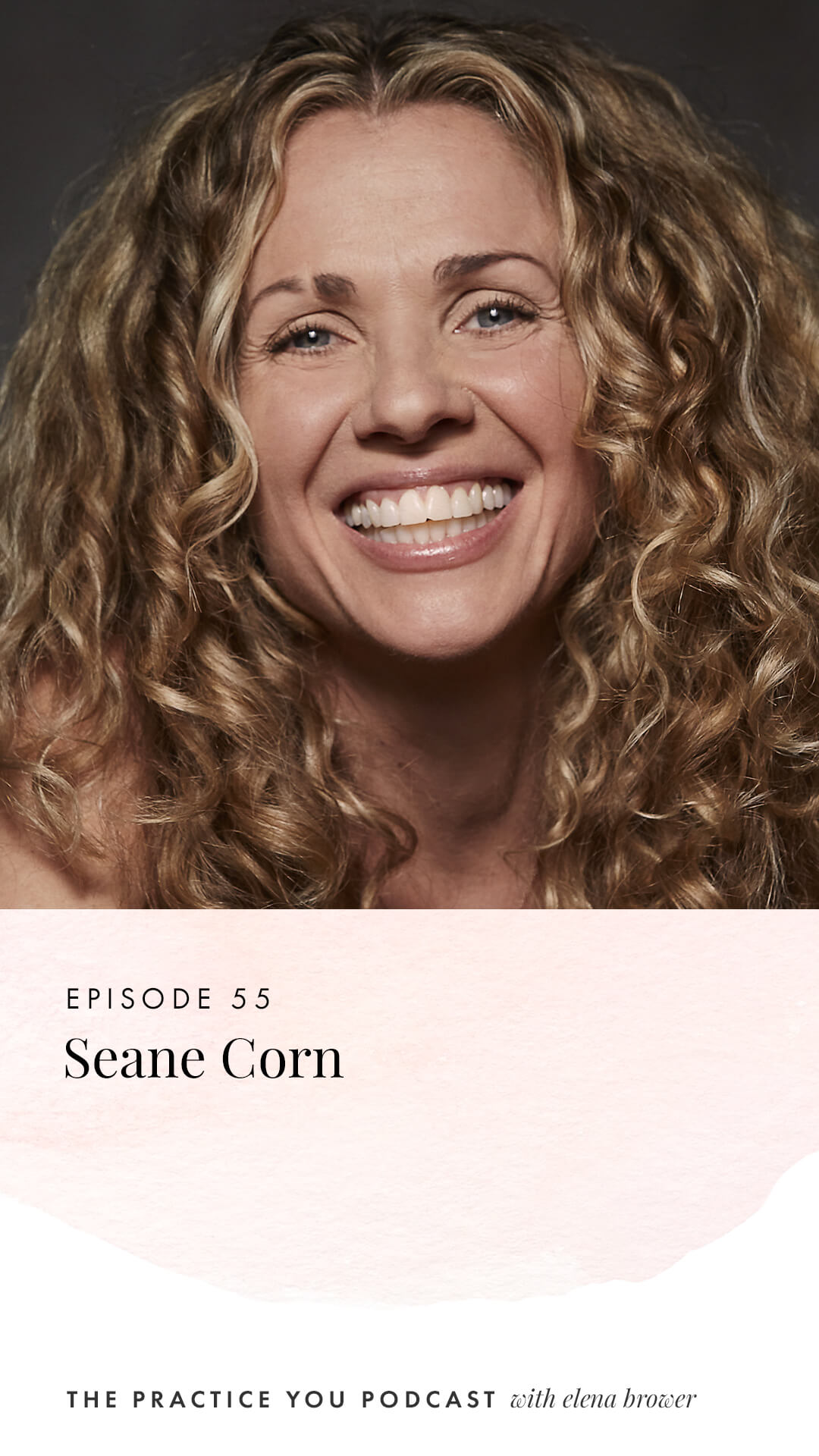 Practice You Podcast - Episode 55: Seane Corn